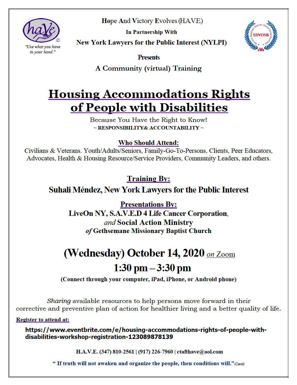 On Wednesday, October 14th, NYLPI will be presenting at an upcoming presentation hosted by Hope and Victory Evolves (HAVE). The topic will be the Housing Accommodations Rights of People with Disabilities. Please register for this free training at https://www.eventbrite.com/e/housing-accommodations-rights-of-people-with-disabilities-workshop-registration-123089878139. Please refer to the flyer for additional details.