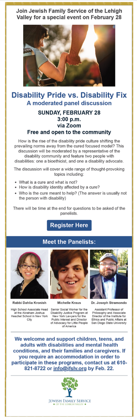 Disability Pride vs. Disability Fix A moderated panel discussion SUNDAY, FEBRUARY 28 3:00 p.m. via Zoom Free and open to the community